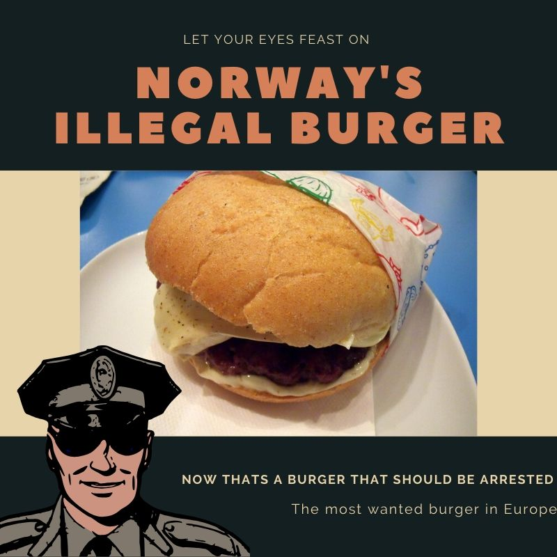 Illegal burger in Norway
